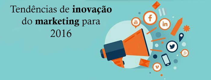 fique-por-dentro-das-tendencias-e-inovacao-do-marketing-para-seu-negocio